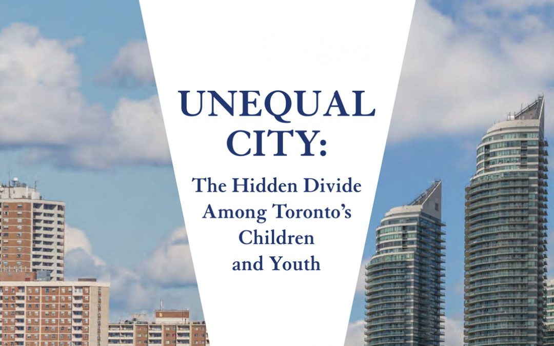 Unequal City: The Hidden Divide Among Toronto's Children and Youth